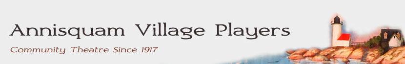 Annisquam Village Players: Community Theatre since 1917